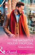 The Magnate's Holiday Proposal (Mills & Boon Cherish)