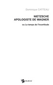 Nietzsche, apologiste de Wagner