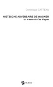 Nietzsche, adversaire de Wagner
