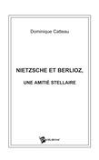 Nietzsche et Berlioz, une amitié stellaire