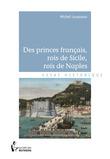 Des princes français, rois de Sicile, rois de Naples