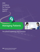 Managing Patients: The Patient Experience Guidelines for Pratctice Success