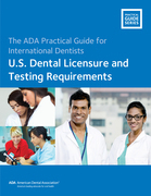 International Dentists: U.S. Dental Licensure and Testing Requirements