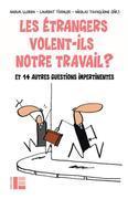 Les étrangers volent-ils notre travail ?: Et 14 autres questions impertinentes