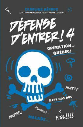 Défense d'entrer T04: Opération Québec