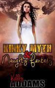 Kinky Myth & Naughty Fantasy