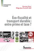 Éco-fiscalité et transport durable: entre prime et taxe?