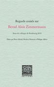 Regards croisés sur Bernd Alois Zimmermann
