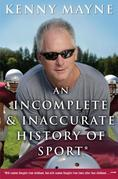 An Incomplete and Inaccurate History of Sport: . . .and Other Random Thoughts from Childhood to Fatherhood