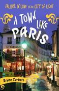 A Town Like Paris: Falling in Love in the City of Light