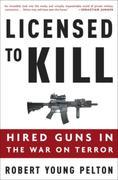 Licensed to Kill: Privatizing the War on Terror