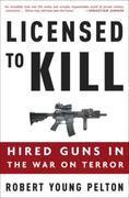 Licensed to Kill: Privatizing the War on Terror