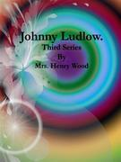 Johnny Ludlow: Third Series
