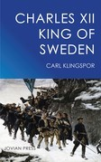 Charles XII - King of Sweden
