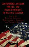 Conventional Wisdom, Parties, and Broken Barriers in the 2016 Election