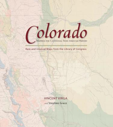 Colorado: Mapping the Centennial State through History