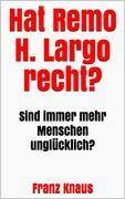 Hat Remo H. Largo recht?