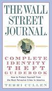 The Wall Street Journal. Complete Identity Theft Guidebook: How to Protect Yourself from the Most Pervasive Crime in America