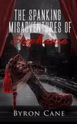 The Spanking Misadventures of Stephanie