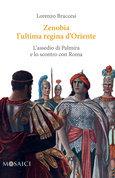 Zenobia l'ultima regina d'Oriente