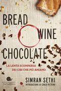 Bread, wine, chocolate
