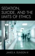Sedation, Suicide, and the Limits of Ethics