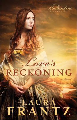 Love's Reckoning: A Novel