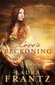 Love's Reckoning: A Novel