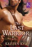 The Last Warrior: A Loveswept Historical Romance