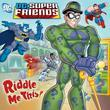 Riddle Me This! (DC Super Friends)