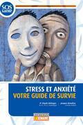Stress et anxiété votre guide de survie