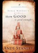 How Good Is Good Enough?: Since Nobody's Perfect . . .