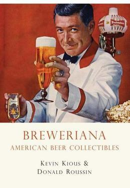 Breweriana: American Beer Collectibles