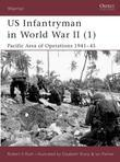 US Infantryman in World War II (1): Pacific Area of Operations 1941-45