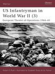 Us Infantryman in World War II (3): European Theater of Operations 1944-45
