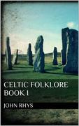 Celtic Folklore. Book I