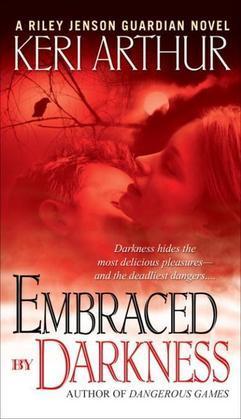 Embraced By Darkness: A Riley Jenson Guardian Novel