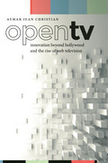 Open TV: Innovation beyond Hollywood and the Rise of Web Television