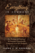 Everything in Common?: The Theology and Practice of the Sharing of Possessions in Community in the New Testament