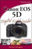 Canon EOS 5D Digital Field Guide