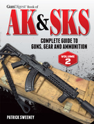 Gun Digest Book of the AK & SKS, Volume II: Complete Guide to Guns, Gear and Ammunition