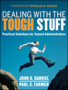 Dealing with the Tough Stuff: Practical Solutions for School Administrators