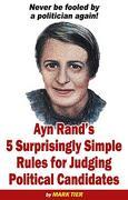 Ayn Rand's 5 Surprisingly Simple Rules for Judging Political Candidates
