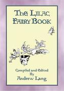 THE LILAC FAIRY BOOK - 32 Illustrated Folk and Fairy Tales
