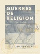Guerres de religion - Histoire de France
