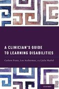 A Clinician's Guide to Learning Disabilities