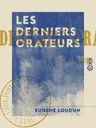 Les Derniers Orateurs - 1848-1852