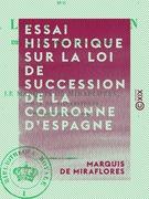 Essai historique sur la loi de succession de la couronne d'Espagne
