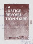 La Justice révolutionnaire - À Paris, Bordeaux, Brest, Lyon, Nantes, Orange, Strasbourg