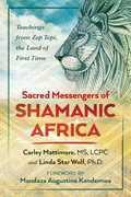 Sacred Messengers of Shamanic Africa